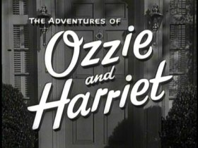 Ozzie and Harriet